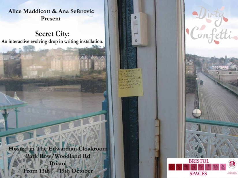 The Edwardian Cloakroom Presents: 'Secret City' by Dirty Confetti Monday 13th – Sunday 19th October2014